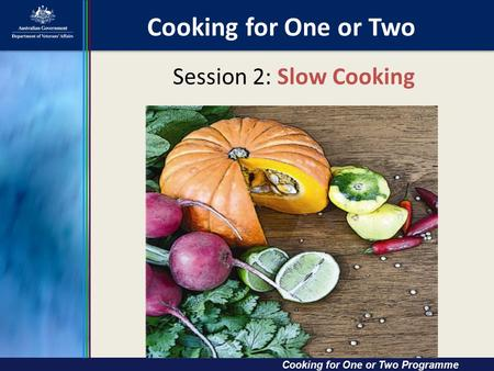 Cooking for One or Two Session 2: Slow Cooking