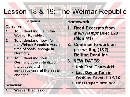 Lesson 18 & 19: The Weimar Republic Agenda Objective: 1.To understand life in the Weimar Republic. 2.To understand how life in the Weimar Republic was.