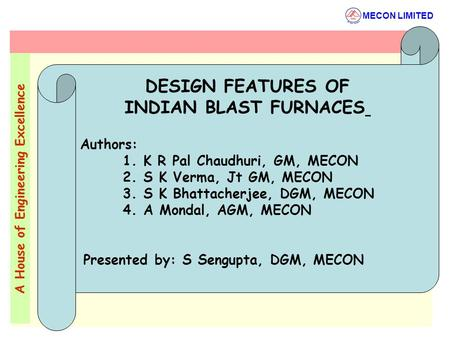 DESIGN FEATURES OF INDIAN BLAST FURNACES Authors:
