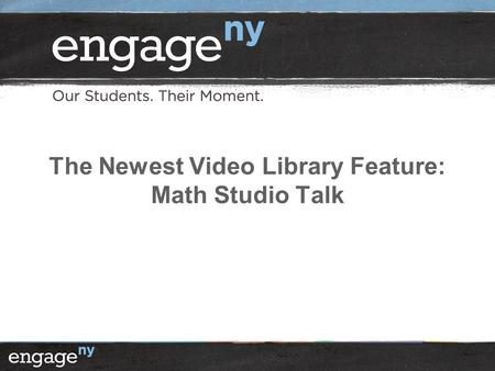 The Newest Video Library Feature: Math Studio Talk.