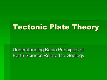 Tectonic Plate Theory Understanding Basic Principles of Earth Science Related to Geology.