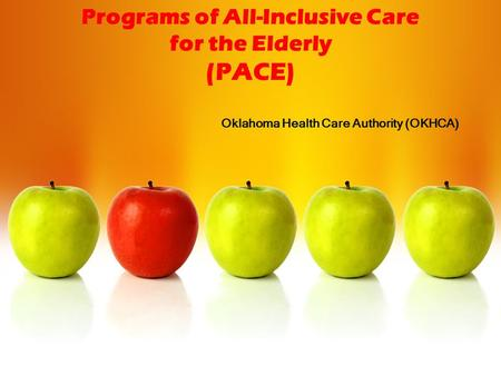 Programs of All-Inclusive Care for the Elderly (PACE) Oklahoma Health Care Authority (OKHCA)