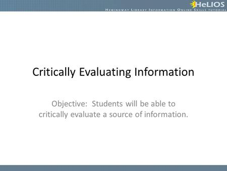 Critically Evaluating Information