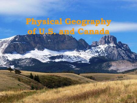 Physical Geography of U.S. and Canada. Landforms of the U.S. 5 Different Regions From East to West 1.Coastal Plains 2.Appalachian Mountains 3.Interior.
