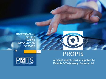 > a patent search service supplied by Patents & Technology Surveys Ltd PROFESSIONAL ONLINE PATENT INFORMATION SERVICE.
