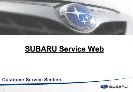 Confidential 1 1 SUBARU Service Web Customer Service Section.
