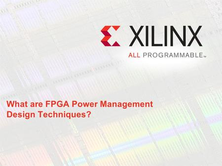 What are FPGA Power Management Design Techniques?