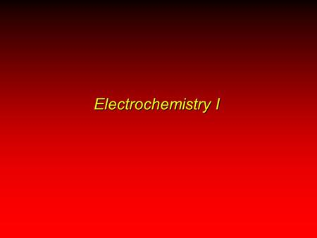 Electrochemistry I. Electrochemistry Half-Reactions and Electrochemical Cells Voltaic Cells: Using Spontaneous Reactions to Generate ElectricalEnergy.
