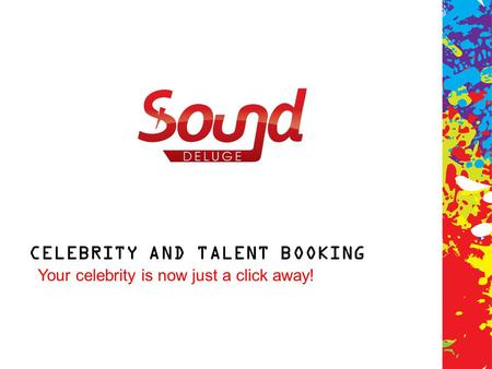 CELEBRITY AND TALENT BOOKING Your celebrity is now just a click away!