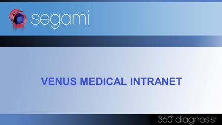 VENUS MEDICAL INTRANET. VENUS MEDICAL INTRANET is a RIS (NMIS) solution optimized to support nuclear medicine. VENUS MEDICAL INTRANET based on the newest.