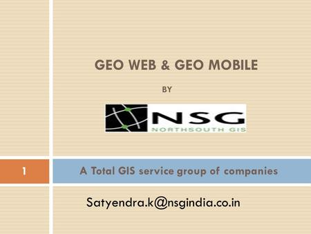 A Total GIS service group of companies BY 1 GEO WEB & GEO MOBILE.