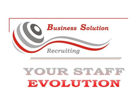 YOUR STAFF EVOLUTION Business Solution is a search and wide selection of proffesional personnel for your Company. Proffesional experience, the use of.