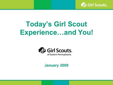 Today's Girl Scout Experience…and You! January 2009.