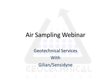 Geotechnical Services With Gilian/Sensidyne