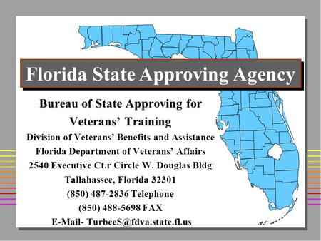 Bureau of State Approving for Veterans' Training Division of Veterans' Benefits and Assistance Florida Department of Veterans' Affairs 2540 Executive Ct.r.