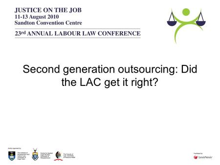 Second generation outsourcing: Did the LAC get it right?