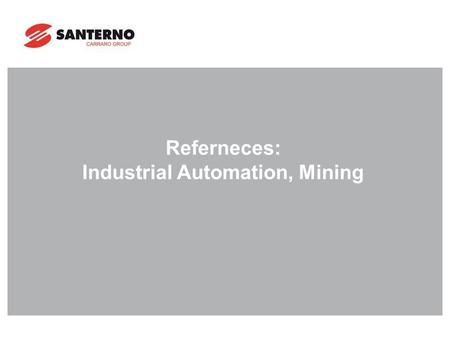 Referneces: Industrial Automation, Mining. Mining | Cerro Lindo - Peru Industrial Sector: Mining Application: Overflowing Water recovery pumps Products: