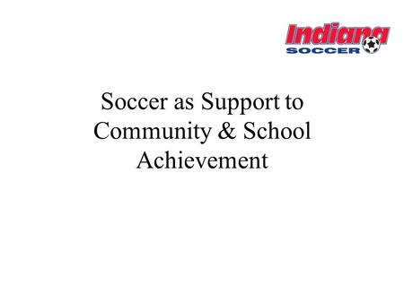 Soccer as Support to Community & School Achievement.