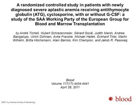 A randomized controlled study in patients with newly diagnosed severe aplastic anemia receiving antithymocyte globulin (ATG), cyclosporine, with or without.