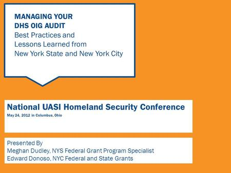 National UASI Homeland Security Conference May 24, 2012 in Columbus, Ohio Presented By Meghan Dudley, NYS Federal Grant Program Specialist Edward Donoso,