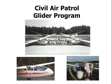Civil Air Patrol Glider Program. New CAP Glider Homeland Security Mission for our L-23s Silent Para-drops Once over the drop zone a sharp pull on the.