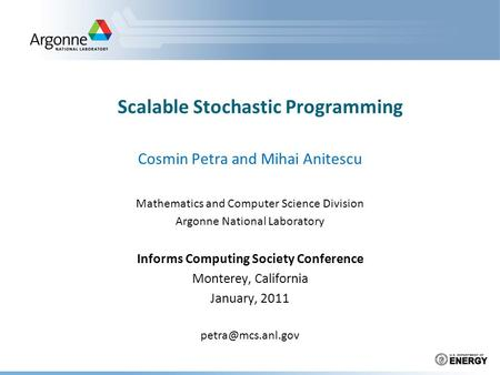 Scalable multi stage stochastic programming cosmin petra and mihai anitescu mathematics and - Div computer science ...