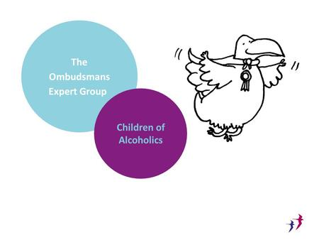 The Ombudsmans Expert Group Children of Alcoholics.