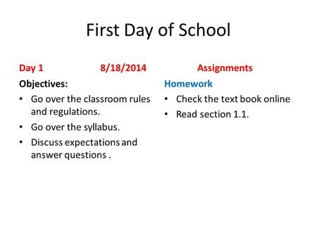 First Day of School Day 1 8/18/2014 Assignments Objectives: