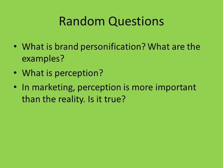 Random Questions What is brand personification? What are the examples?
