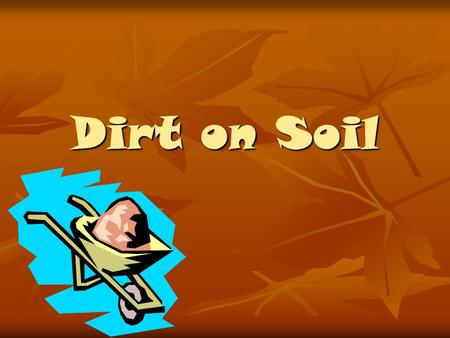 Dirt on Soil. What is Soil? Soil forms as rock is weathered and mixes with other materials on the surface. Soil forms as rock is weathered and mixes with.