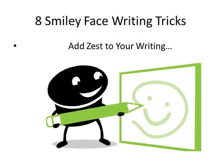 8 Smiley Face Writing Tricks Add Zest to Your Writing…