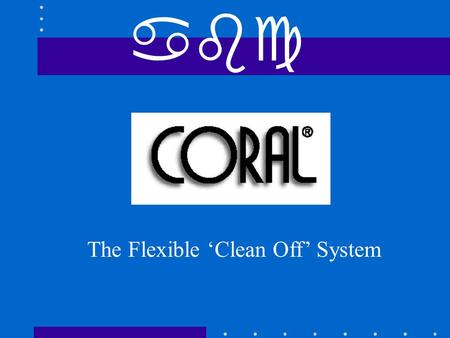 Abc The Flexible 'Clean Off' System. bc There is a more practical way … … to stop dirt in its tracks..