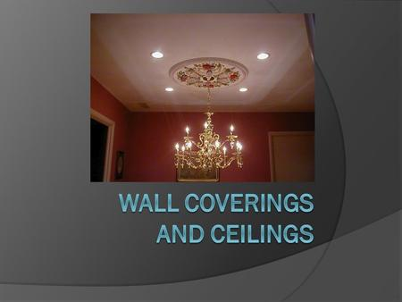 Wall Coverings  Paper Thousands of patterns and colors to choose from. Many treated with varying thicknesses of vinyl. Low to high cost. Can be washed.
