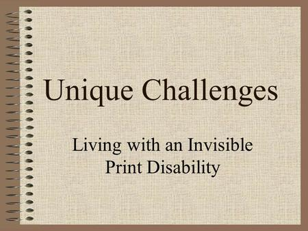 Unique Challenges Living with an Invisible Print Disability.