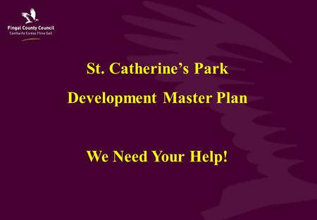 St. Catherine's Park Development Master Plan We Need Your Help!