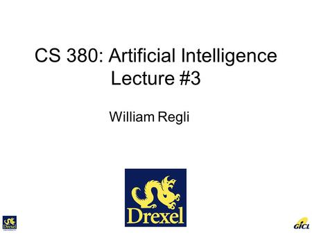 CS 380: Artificial Intelligence Lecture #3 William Regli.