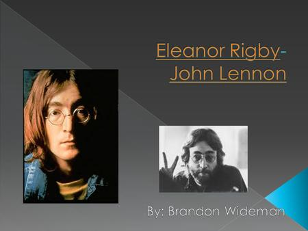 a theme of loneliness in eleanor rigby by john lennon and paul mccartney When authors john lennon and paul mccartney talk about she lives in a dream, (line 5) the responses almost always reflect on eleanors dream to some day marry the controversial line wearing the face that she keeps in a jar by the door.