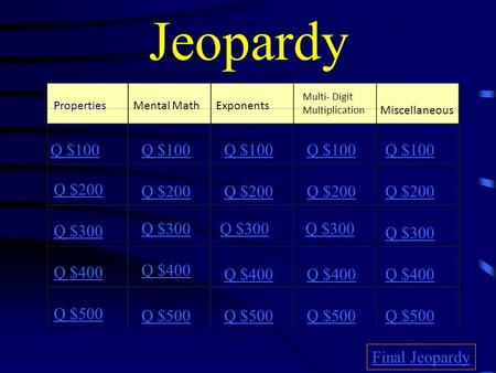 Jeopardy Miscellaneous Q $100 Q $100 Q $100 Q $100 Q $100 Q $200