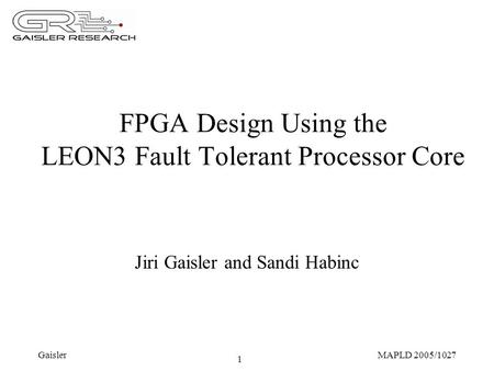 FPGA Design Using the LEON3 Fault Tolerant Processor Core