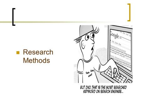Research Methods. What do you want to know? What about this Course?