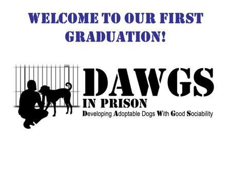 WELCOME TO OUR FIRST GRADUATION!. DALTON My new home is in Campbell Hall, New York! My new family consists of a Mom, Dad, and two other dogs! I have.