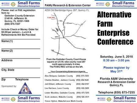 Alternative Farm Enterprise Conference Saturday, June 5, 2010 8:30 am – 3:00 pm Please register by May 31 th Florida A&M University Research & Extension.