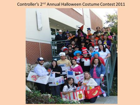 Controller's 2 nd Annual Halloween Costume Contest 2011.
