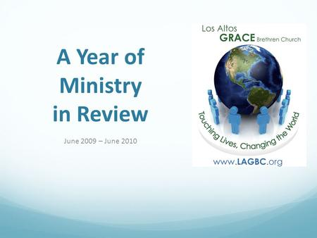 A Year of Ministry in Review June 2009 – June 2010.