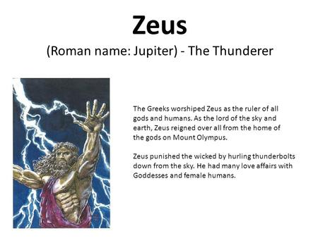 (Roman name: Jupiter) - The Thunderer