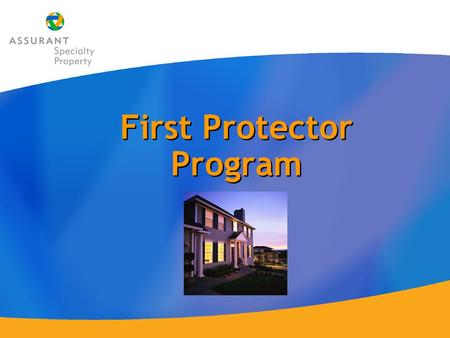 First Protector Program Coverage There are three (3) parts of coverage: Coverage Part A – Temporarily Uninhabitable Coverage Part B - Permanently Uninhabitable.