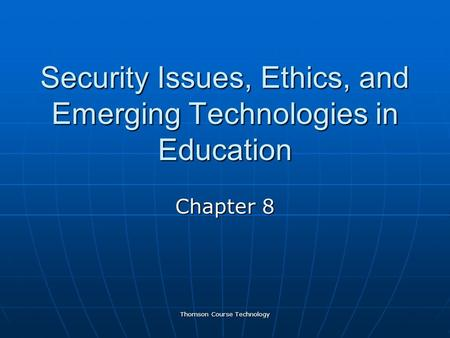 Security Issues, Ethics, and Emerging Technologies in Education