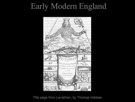 Early Modern England Title page from Leviathan, by Thomas Hobbes.
