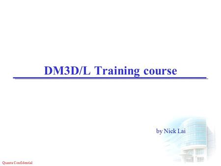 DM3D/L Training course by Nick Lai.