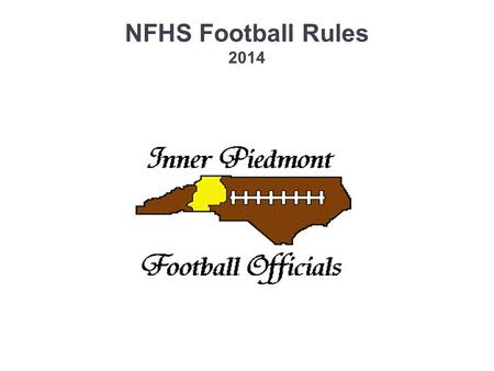 NFHS Football Rules 2014. Rule 1 The Game, Field, Players and Equipment.